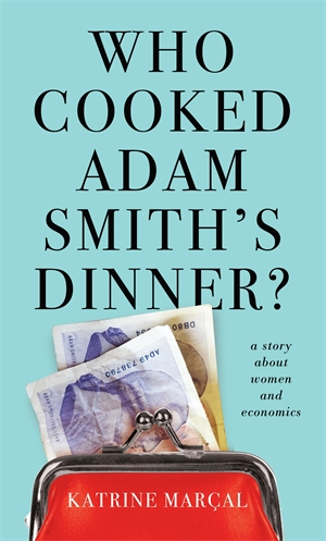 Who Cooked Adam Smith's Dinner?